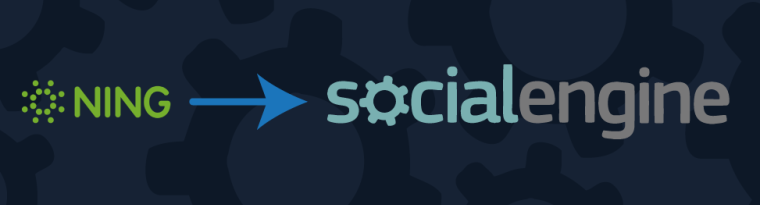 Switch to SocialEngine from Ning 2.0